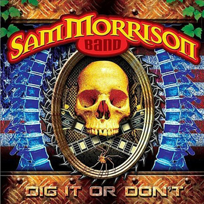 Sam Morrison Band- Dig it or Don't