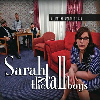 Sarah & Tall Boys - A Lifetime of Sin
